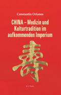 CHINA - Medizin und Kulturtradition im aufkommenden Imperium