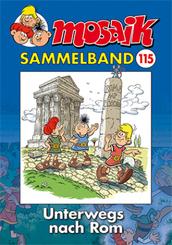 MOSAIK Sammelband - Unterwegs nach Rom - Bd.115