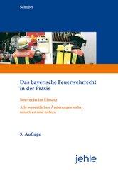 Das bayerische Feuerwehrrecht in der Praxis