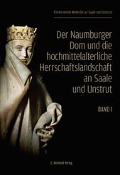 Der Naumburger Dom und die hochmittelalterliche Herrschaftslandschaft an Saale und Unstrut, 2 Teile