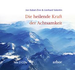 Die heilende Kraft der Achtsamkeit, m. 2 Audio-CD