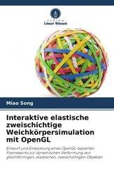 Interaktive elastische zweischichtige Weichkörpersimulation mit OpenGL