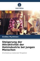 Steigerung der Attraktivität der Holzindustrie bei jungen Menschen