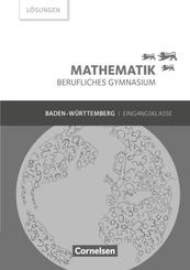Mathematik - Berufliches Gymnasium - Baden-Württemberg - Eingangsklasse Lösungen zum Schülerbuch