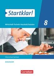 Startklar! - Wirtschaft-Technik-Haushalt/Soziales - Sachsen - 8. Schuljahr Arbeitsheft