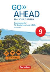Go Ahead - Realschule Bayern 2017 - 9. Jahrgangsstufe Grammarmaster - Mit Lösungen
