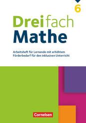 Dreifach Mathe - Zu allen Ausgaben - 6. Schuljahr Arbeitsheft mit Lösungen - Für Lernende mit erhöhtem Förderbedarf für