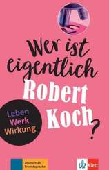 Wer ist eigentlich Robert Koch?