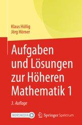 Aufgaben und Lösungen zur Höheren Mathematik 1