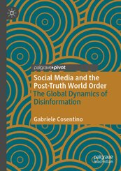 Social Media and the Post-Truth World Order