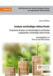 Analyse nachhaltiger Aktien-Fonds. Empirische Analyse von Nachhaltigkeit und Rendite ausgewählter nachhaltiger Aktien-Fo