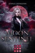 Moon Sentinel. Verräterin der Wächter