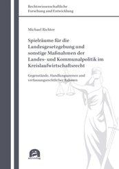 Spielräume für die Landesgesetzgebung und sonstige Maßnahmen der Landes- und Kommunalpolitik im Kreislaufwirtschaftsrech