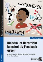 Kindern im Unterricht konstruktiv Feedback geben