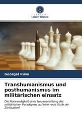 Transhumanismus und posthumanismus im militärischen einsatz