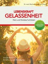 Lebenskraft Gelassenheit - Herz und Kreislauf schützen