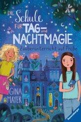 Die Schule für Tag- und Nachtmagie, Band 1: Zauberunterricht auf Probe