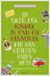 111 Orte für Kinder in und um Hannover, die man gesehen haben muss