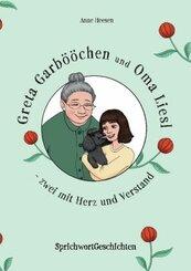 Greta Garbööchen und Oma Liesl - zwei mit Herz und Verstand!