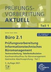 Büro 2.1 - Kaufmann/Kauffrau für Büromanagement: Büro 2.1 - Prüfungsvorbereitung aktuell Kaufmann/Kauffrau für Büromanagement, m. CD-ROM - Tl.1