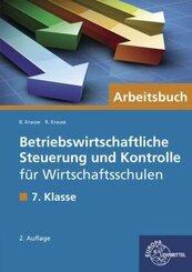 Betriebswirtschaftliche Steuerung und Kontrolle für Wirtschaftsschulen in Bayern: 7. Klasse, Arbeitsbuch