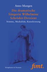 Die dramatische Sängerin Wilhelmine Schröder-Devrient