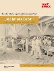 """""""Mehr als Brot!"""" Die Geschichte der Ersten Tiroler Arbeiterbäckerei (ETAB)"""