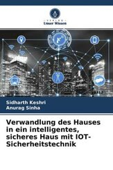 Verwandlung des Hauses in ein intelligentes, sicheres Haus mit IOT-Sicherheitstechnik