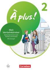 À plus ! Neubearbeitung - 1. und 2. Fremdsprache - Band 2 Mein Wortschatztrainer - Wortschatz lernen nach Themen und im - Bd.2