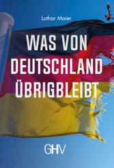 Was von Deutschland übrigbleibt
