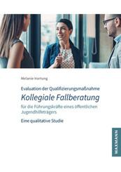 Evaluation der Qualifizierungsmaßnahme Kollegiale Fallberatung für die Führungskräfte eines öffentlichen Jugendhilfeträg