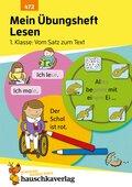 Mein Übungsheft Lesen - 1. Klasse: Vom Satz zum Text, A5-Heft