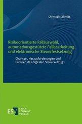 Risikoorientierte Fallauswahl, automationsgestützte Fallbearbeitung und elektronische Steuerfestsetzung