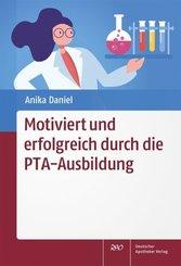 Motiviert und erfolgreich durch die PTA-Ausbildung