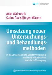 Umsetzung neuer Untersuchungs- und Behandlungsmethoden in die vertragsärztliche Kollektivversorgung und in die privatärz