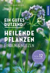 Ein gutes Dutzend heilende Pflanzen
