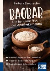 Baobab - Die heilsame Frucht des Apothekerbaums. Kompakt-Ratgeber