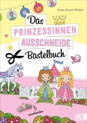 Das Prinzessinnen-Ausschneide-Bastelbuch