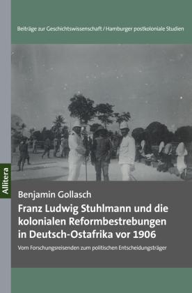 Franz Ludwig Stuhlmann und die kolonialen Reformbestrebungen in Deutsch-Ostafrika vor 1906