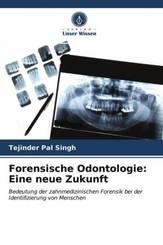 Forensische Odontologie: Eine neue Zukunft