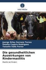 Die gesundheitlichen Auswirkungen von Rindermastitis