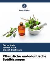Pflanzliche endodontische Spüllösungen
