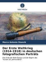 Der Erste Weltkrieg (1914-1918) in deutschen fotografischen Porträts