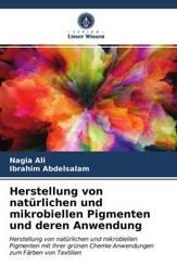 Herstellung von natürlichen und mikrobiellen Pigmenten und deren Anwendung
