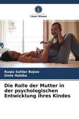 Die Rolle der Mutter in der psychologischen Entwicklung ihres Kindes