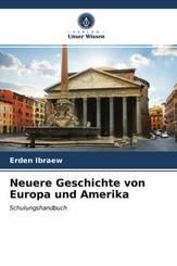Neuere Geschichte von Europa und Amerika