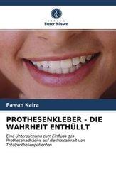 PROTHESENKLEBER - DIE WAHRHEIT ENTHÜLLT