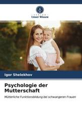 Psychologie der Mutterschaft