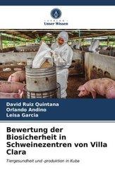 Bewertung der Biosicherheit in Schweinezentren von Villa Clara
