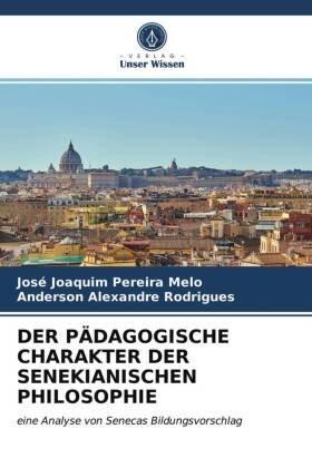 DER PÄDAGOGISCHE CHARAKTER DER SENEKIANISCHEN PHILOSOPHIE
